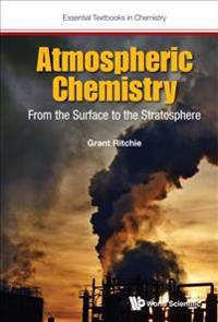 Atmospheric Chemistry: From The Surface To The Stratosphere