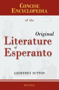 Concise Encyclopedia of the Original Literature of Esperanto 1887-2007