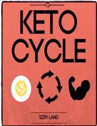 Keto Cycle: The Cyclical Ketogenic Diet for Low Carb Athletes