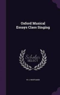 Oxford Musical Essays Class Singing