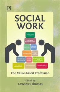 Social Work: The Value-Based Profession