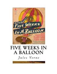 Five Weeks in a Balloon: Journeys and Discoveries in Africa by Three Englishmen.
