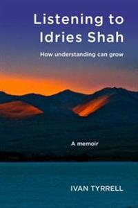 Listening to idries shah - how understanding can grow
