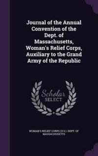 Journal of the Annual Convention of the Dept. of Massachusetts, Woman's Relief Corps, Auxiliary to the Grand Army of the Republic