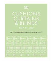 Cushions, Curtains and Blinds Step by Step