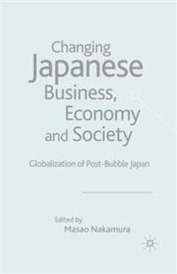 Changing Japanese Business, Economy and Society