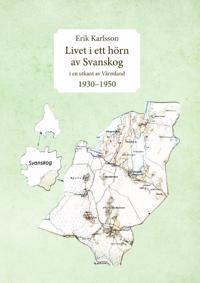 Livet i ett hörn av Svanskog : i en utkant av Värmland 1930-1950