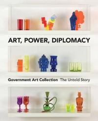 Art, Power, Diplomacy