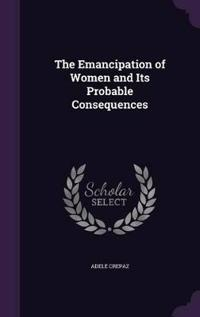 The Emancipation of Women and Its Probable Consequences