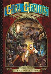 Girl Genius: The Second Journey of Agatha Heterodyne Volume 2: City of Lightning