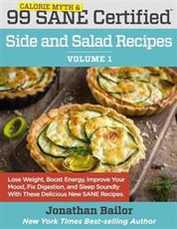 99 Calorie Myth and Sane Certified Side and Salad Recipes Volume 1: Lose Weight, Increase Energy, Improve Your Mood, Fix Digestion, and Sleep Soundly