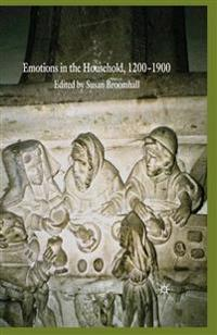 Emotions in the Household, 1200-1900