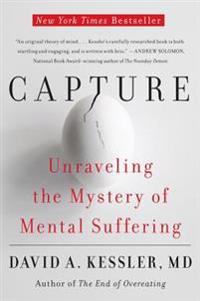 Capture: Unraveling the Mystery of Mental Suffering