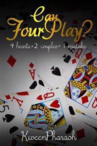 Can Four Play?: 4 Hearts+2 Couples= 1 Mistake