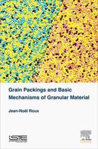 Grain Packings and Basic Mechanisms of Granular Material