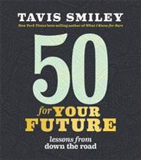 50 for Your Future: Lessons from Down the Road