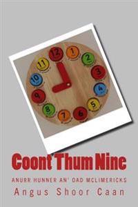 Coont Thum Nine: Anurr Hunner An' Oad McLimericks