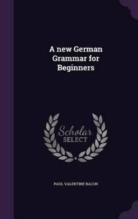 A New German Grammar for Beginners