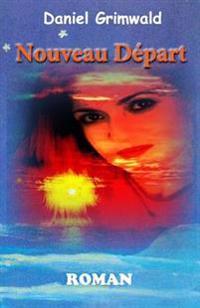 Nouveau Depart: Comment Faire Confiance a Nouveau ?