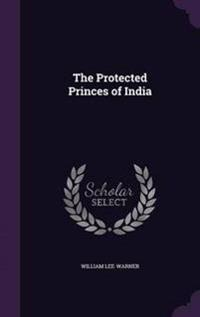 The Protected Princes of India
