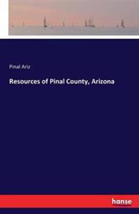 Resources of Pinal County, Arizona
