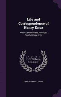 Life and Correspondence of Henry Knox