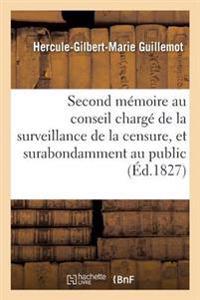 Second M�moire Au Conseil Charg� de la Surveillance de la Censure, Et Surabondamment Au Public