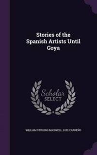 Stories of the Spanish Artists Until Goya