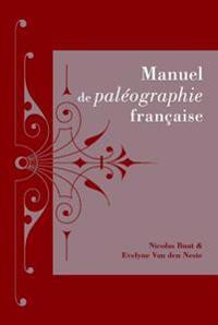 Manuel de Paleographie Francaise