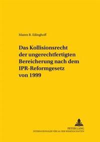 Das Kollisionsrecht Der Ungerechtfertigten Bereicherung Nach Dem Ipr-Reformgesetz Von 1999