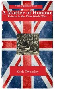 A Matter of Honour: Britain and the First World War