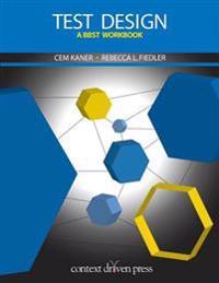 Test Design: A Bbst Workbook