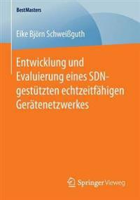 Entwicklung Und Evaluierung Eines Sdn-gestützten Echtzeitfähigen Gerätenetzwerkes