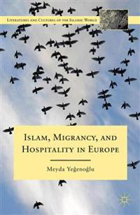 Islam, Migrancy, and Hospitality in Europe