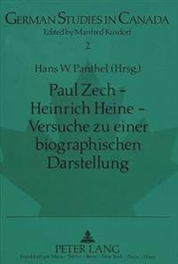 Paul Zech - Heinrich Heine - Versuche Zu Einer Biographischen Darstellung: Literarische Essays Aus Dem Exil