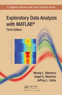 Exploratory Data Analysis with MATLAB, Third Edition