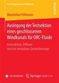 Auslegung Der Testsektion Eines Geschlossenen Windkanals Für Orc-fluide