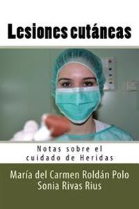 Lesiones Cutáneas: Notas Sobre El Cuidado de Heridas