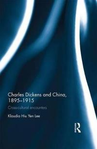 Charles Dickens and China 1895-1915