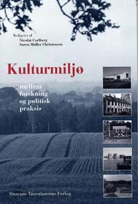 Kulturmiljø mellem forskning og politisk praksis