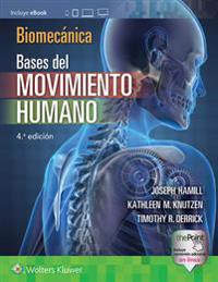 Biomecánica Bases del movimiento humano / Biomechanical Basis of Human Movement