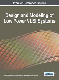 Design and Modeling of Low Power VLSI Systems