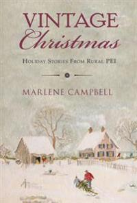 Vintage Christmas: Holiday Stories from Rural Pei