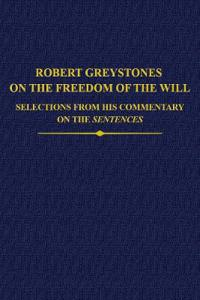 Robert Greystones on the Freedom of the Will
