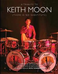 There Is No Substitute: A Tribute to Keith Moon