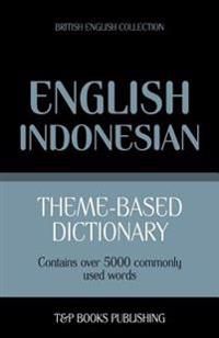 Theme-Based Dictionary British English-Indonesian - 5000 Words