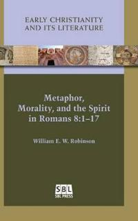 Metaphor, Morality, and the Spirit in Romans 8:1–17