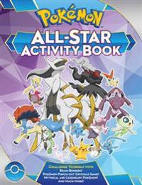 Pokemon All-Star Activity Book: Meet the Pokemon All-Stars--With Activities Featuring Your Favorite Mythical and Legendary Pokemon!