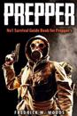 Prepper: No1 Survival Guide Book for Prepper's