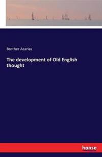 The Development of Old English Thought